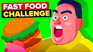 I Only Ate Fast Food For 30 Days And This Is What Happened - Funny Challenge