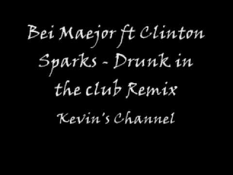 Bei Maejor ft Clinton Sparks - Drunk In The Club Remix