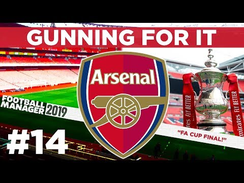 GUNNING FOR IT | PART 14 | FA CUP FINAL TIME | Football Manager 2019