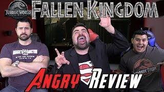 Jurassic Park: Fallen Kingdom - Angry Movie Review