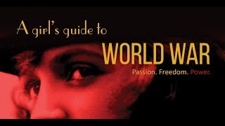A Girl's Guide To World War - A New Australian Musical - Promotional Video