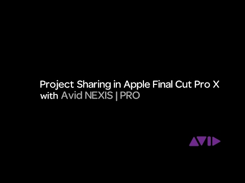 Project Sharing in Apple Final Cut Pro X with Avid NEXIS | PRO