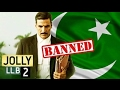 After Raees, Akshay Kumar's Jolly LLb 2 banned in Pakistan..