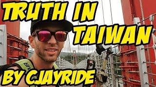 The Truth in Taiwan by CJayride