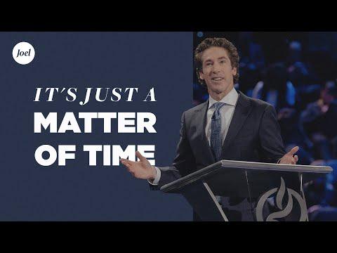 It's Just A Matter Of Time | Joel Osteen