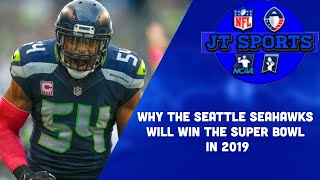 Why The Seattle Seahawks Will Win The Super Bowl In 2019 | NFL