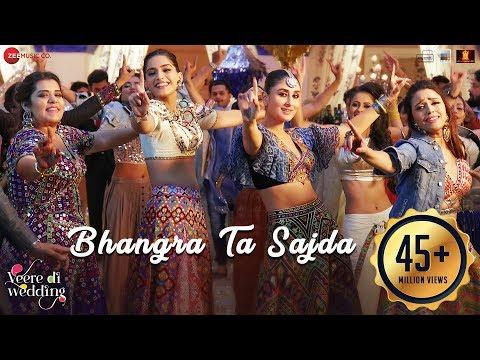 Bhangra Ta Sajda - Veere Di Wedding - Kareena, Sonam, Swara & Shikha - Neha, Romy, Shashwat, Gaurav