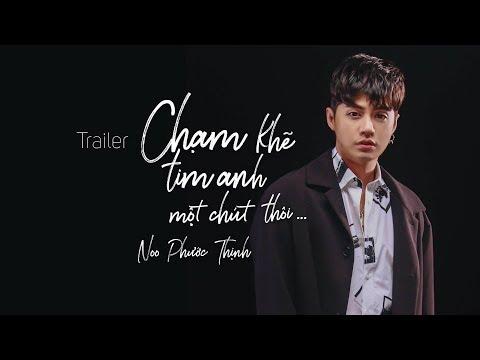 Noo Phước Thịnh | Chạm Khẽ Tim Anh Một Chút Thôi | Trailer