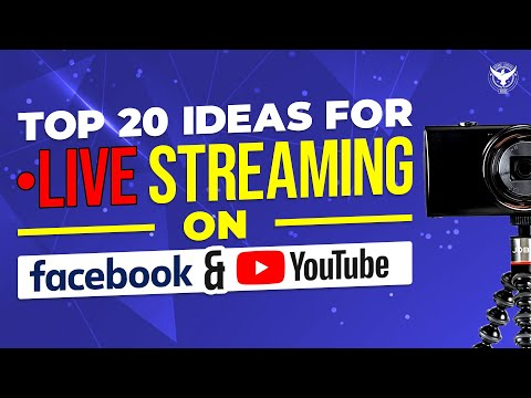 Top 20 Ideas For Live Streaming On Facebook & YouTube