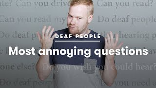 Deaf People Tell Us Which Questions Annoy Them the Most | Deaf People Tell | Cut
