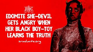 The Israelites: Edomite She Devil Gets Angry When Her Black Boy Toy Learns The Truth (FULL VIDEO)