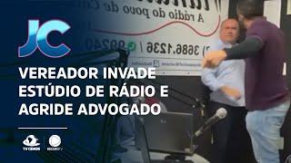 Vereador invade estúdio de rádio e agride advogado