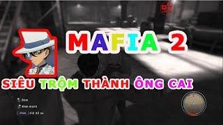 [Mafia 2 Việt Hóa] Khi Siêu Trộm trở thành ông Cai | Dakuto Channel