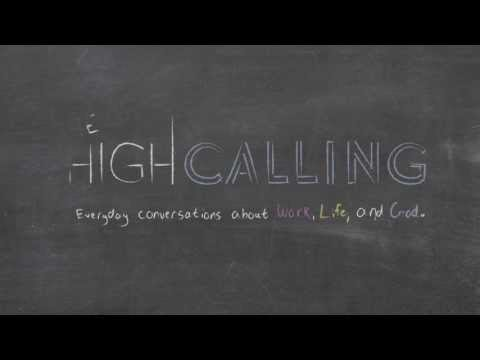 What is The High Calling?