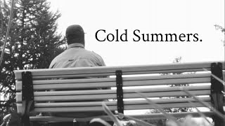 Cold Summers