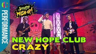 New Hope Club | Crazy | LIVE Performance