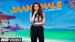 Jaan Wale – Raashi Sood