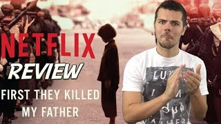 First They Killed My Father Netflix Review