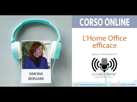 HOME OFFICE EFFICACE | CORSO ONLINE EASYACADEMY
