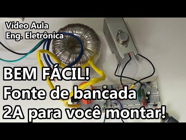 FONTE DE BANCADA EXCELENTE 0 a 20V / 2A PARA VOCÊ MONTAR FÁCIL DEMAIS! | Vídeo Aula #308