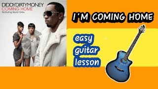 I'm coming home diddy dirty easy guitar chords lesson
