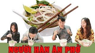 Phản ứng của Sinh viên Hàn Quốc khi ăn Phở Bò Việt Nam