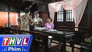 THVL | Phận làm dâu - Tập 18[2]: Bà Hội đồng bực bội tìm cách trút giận vào Thảo