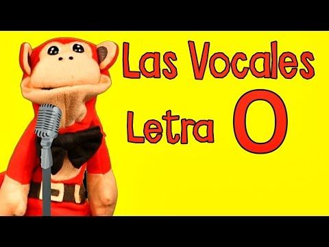 La Canción de las Vocales - A E I O U - Letra O  - Show del Mono Sílabo - Canciones Infantiles