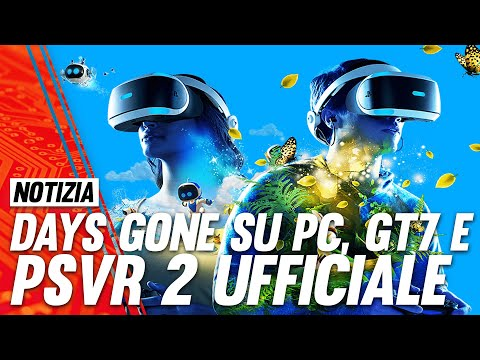 PS5 | PSVR 2 è ufficiale, Days Gone arr …