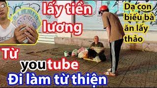Lấy Tiền Youtube Đi Làm Từ Thiện Giúp Đỡ Người Gặp Khó Khăn