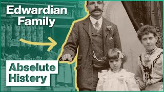 A Day In The Life Of An Edwardian Family | Turn Back Time: The Family | Absolute History