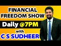 SANKRANTI SPECIAL - Financial Freedom Show with C S Sudheer @7PM on 14th of Jan 2021