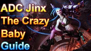 ADC Jinx Guide - The Crazy Baby - League of Legends