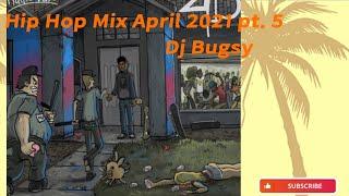 hip hop mix April 2021 pt. 5 - Dj Bugsy