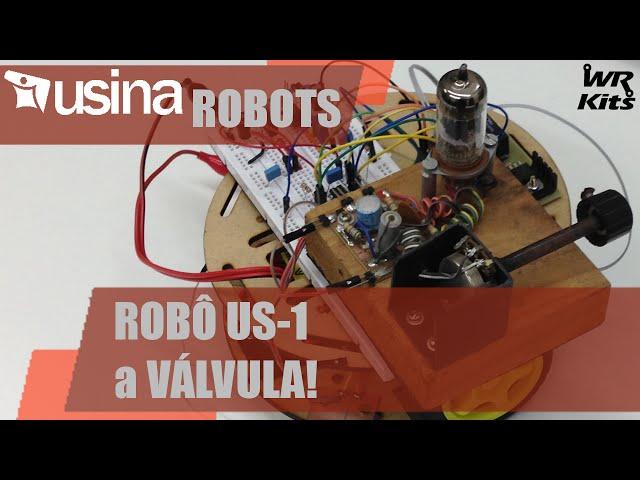 ROBÔ US-1 A VÁLVULA | Usina Robots #013