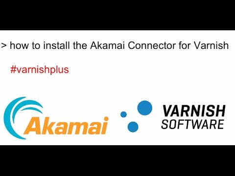 How To Install the Akamai Connector for Varnish Plus