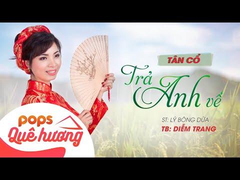 Tân cổ - Trả Anh Về | TB: Diễm Trang - ST: Lý Bông Dừa