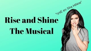 Kylie Jenner- Rise and Shine Meme - Musical Version - by Daniel Ruffing, Performed by Victoria Shell