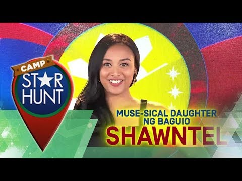 Camp Star Hunt: Shawntel - Ang Muse-sical Daughter Ng Baguio