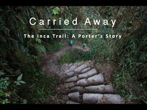 Carried Away: Inca Trail Porter Project - TRAILER