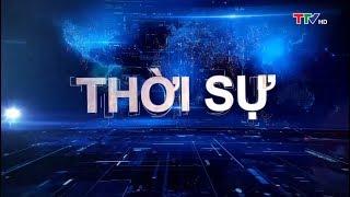Bản tin thời sự tối 23/02/2019 | Truyền hình Thanh Hóa TTV