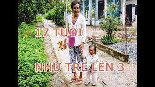 Thiếu nữ 17 như trẻ lên ba, bà ngoại già mỏi mòn cực khổ chăm sóc | Hoàng Lê
