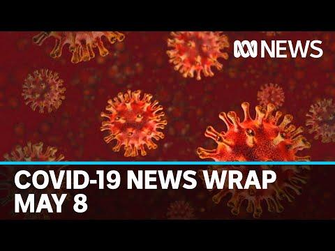 Coronavirus update: The latest COVID-19 news for Friday May 8 | ABC News