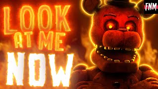 "FNAF SONG ""Look At Me Now"" (ANIMATED) II"