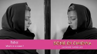 Sone Di Chidiya – Jasmine Sandlas