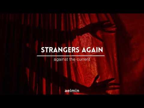 Against The Current - Strangers Again [SUB. ESPAÑOL]