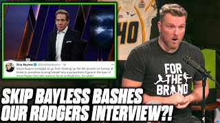 Pat McAfee Reacts To Skip Bayless Bashing Our Aaron Rodgers Interviews