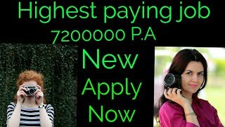 Salary 72,00,000.00 P.A Highest paying job apply now.