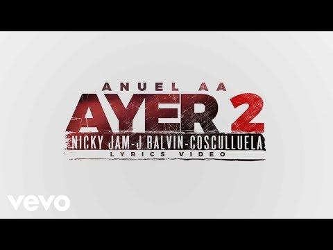 Ayer 2 (feat. Dj Nelson, J Balvin, Nicky Jam, Cosculluela)
