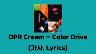 DPR CREAM - Color Drive [The Voyager 737]│가사, Lyrics